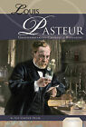 Louis Pasteur: Groundbreaking Chemist & Biologist by Sue Vander Hook (Hardback, 2011)