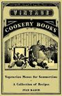 Vegetarian Menus for Summertime - a Collection of Recipes by Ivan Baker