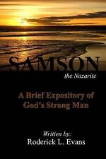 Samson, the Nazarite : A Brief Expository of God's Strong Man by Roderick L....