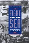 Fight for the Sea by John Frayn Turner (Hardback, 2001)
