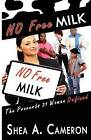 No Free Milk: The Proverbs 31 Woman Defined by Shea A Cameron (Paperback / softback, 2012)