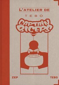 Captain-Biceps-TEBO-et-ZEP-Tirage-de-tete-numerote-et-signe-neuf