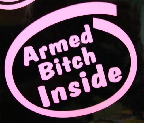 """Pink 4/"""" Medium Size Armed Bitch Inside 2nd Amendment Gun Decal Sticker"""