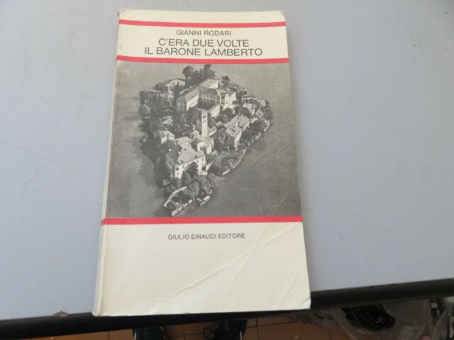 Libro Narrativa  C'ERA DUE VOLTE IL BARONE LAMBERTO G. Rodari  1980