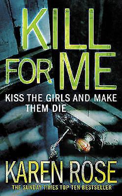 """AS NEW"" Kill For Me (The Philadelphia/Atlanta Series Book 3), Rose, Karen, Book"