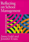 Reflecting on School Management by Anne Gold, Janet Ouston, Jennifer Evans (Hardback, 1998)