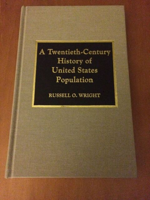 A Twentieth-century History Of United States Population By Russell O. Wright