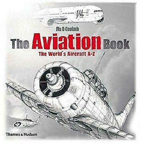 Luftfahrt Buch: The World's Aircraft von A bis Z von Caoimh, Fia O