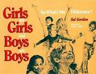Girls are Girls and Boys are Boys: So What's the Difference by Sol Gordon (Hardback, 1991)