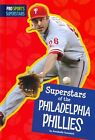 Superstars of The Philadelphia Phillies by Annabelle Tometich 9781607535959
