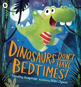 Knapman-Dyson-Dinosaurs-Don-039-T-Avoir-Bedtimes-Tout-Neuf-Envoi-GB