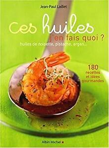 Ces Huiles J'En Fais Quoi ? (Cuisine - Gastronomie - Vin) (French Edit-ExLibrary