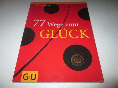 1 von 1 - 77 Wege zum Glück von Wolff Horbach (2008, Taschenbuch)/ #b32