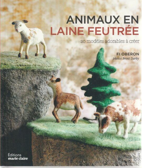 Animaux en laine feutrée 20 modèles adorables à créer  Fi Oberon