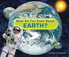 What Do You Know About Earth? by Enslow Publishers (Hardback, 2008)