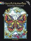 Fanciful Butterflies Stained Glass Coloring Book by Marty Noble (Paperback, 2012)