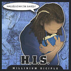 H.I.S. Hallelujah I'm Saved! (Featuring Grace In Motion) * by Millinium Diciple (CD, Mar-2004, Millinium Diciple)