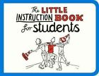 The Little Instruction Book for Students by Kate Freeman (Paperback, 2014)