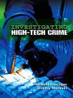 Investigating High Tech Crime by Jeremy A. Muraski, Michael R. Knetzger (Paperback, 2007)