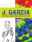 J. Garcia: Paintings, Drawings, and Sketches by Jerry Garcia, David M. Hinds (Paperback, 2005)