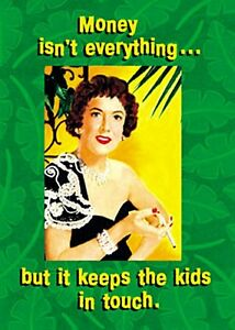 Money-Isn-039-t-Everything-But-It-Keeps-The-Kids-large-fridge-magnet-REDUCED