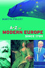 An A-Z of Modern Europe Since 1789 by Martin Polley (Paperback, 2000)