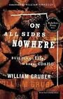 on All Sides Nowhere Building a Life in Rural Idaho 9780618189298 Gruber Book