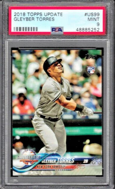 2018 TOPPS UPDATE GLEYBER TORRES ROOKIE #US 99 GRADED MINT PSA 9 RC