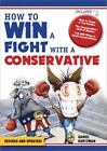 How to Win a Fight with a Conservative by Daniel Kurtzman (2012, Paperback)