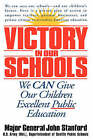 Victory in Our Schools: We Can Give Our Children Excellent Public Education by Major General John Henry Stanford (Paperback / softback, 1999)