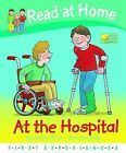 Read at Home: First Experiences: at the Hospital by Ms Annemarie Young, Roderick Hunt (Hardback, 2009)