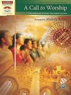 A Call to Worship: 10 Arrangements of Hymns That Inspire Devotion by Alfred Publishing Co., Inc. (Paperback / softback, 2009)