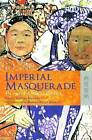 Imperial Masquerade: The Legend of Princess Der Ling by Grant Hayter-Menzies (Hardback, 2008)