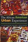 The African American Urban Experience: Perspectives from the Colonial Period to the Present by St Martin's Press (Hardback, 2004)