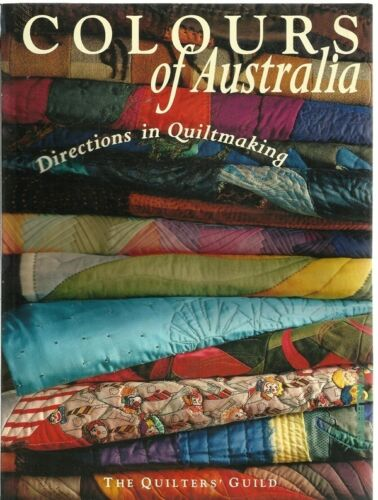 1 of 1 - Colours of Australia : Directions in Quiltmaking by The Quilters' Guild pb 1995