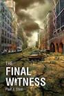 The Final Witness by Paul J Stam (Paperback / softback, 2011)