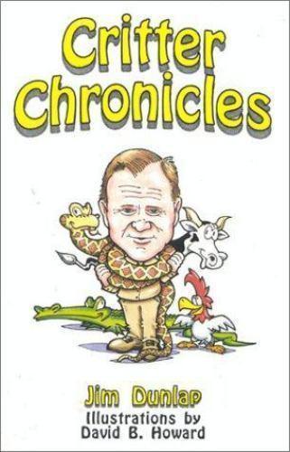 Critter Chronicles by Jim Dunlap