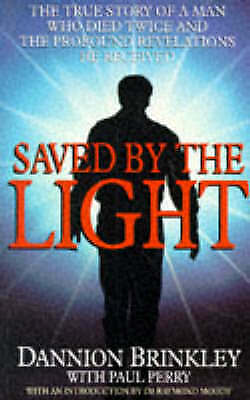 1 of 1 - Saved By The Light: The true story of a man who died twice and the profound reve