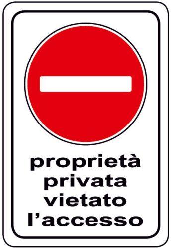 Segnaletica vietato Proprietà Privata Vietato L/'Accesso 250x450