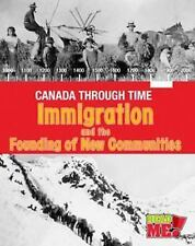 Canada Through Time: Immigration and the Founding of New Communities by...
