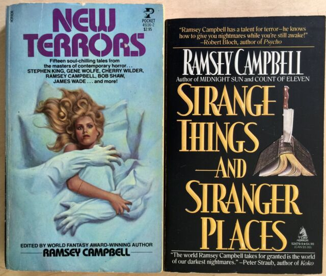 Strange Things Stranger Places New Terrors Ramsey Campbell