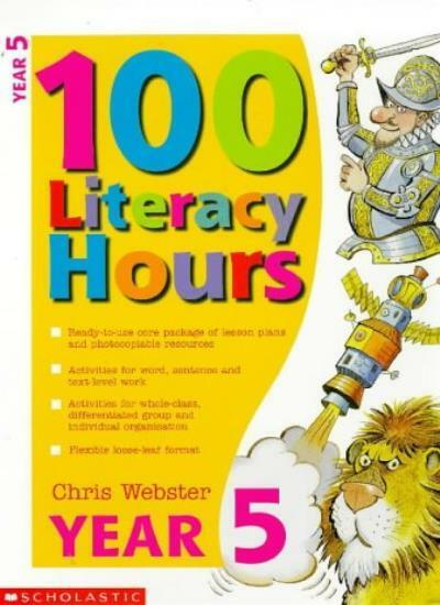 100 Literacy Hours: Year 5 (One hundred literacy hours) By Chris Webster
