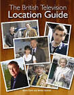 The British Television Location Guide by Steve Clark, Shoba Vazirani (Paperback, 2008)