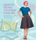 Gertie Sews Vintage Casual by Gretchen Hirsch (Hardback, 2014)