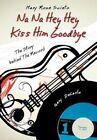 Na Na Hey Hey Kiss Him Goodbye by Mary Rose Scinto (Hardback, 2012)
