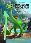 Disney Pixar the Good Dinosaur Apatosaurus Activities with Covermount by Parragon (Paperback, 2015)
