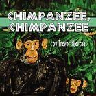 Chimpanzee Chimpanzee 9781456018030 by Trevor Hjertaas Book
