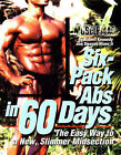 Six-Pack Abs in 60 Days: The Easy Way to a New, Slimmer Midsection by Dwayne Hines, Robert Kennedy, Dwayne Hines II (Paperback, 1998)