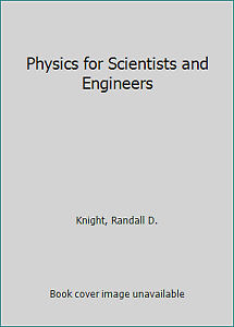 Physics for Scientists and Engineers by Knight, Randall D.