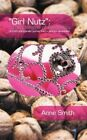 Girl Nutz The Epitome of Femininity 9781477228333 by Anne Smith Paperback